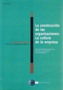 Antonio Lucas Marín (ed.) La Construcción de las organizaciones: La cultura de la empresa