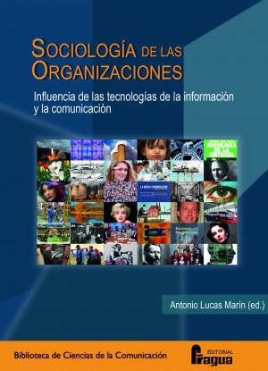 Sociología de las organizaciones imagen del libro 'Sociología de las organizaciones' de Antonio Lucas Marín Madrid, Fragua 2013 ISBN: 978-84-9879-060-3